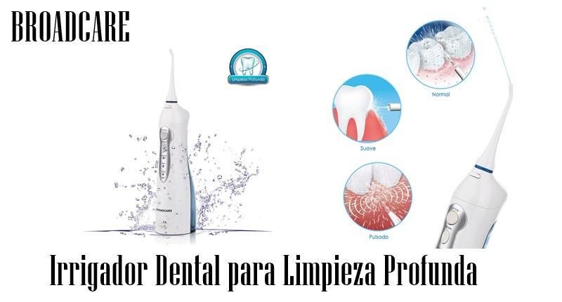 BROADCARE - irrigador Dental para Limpieza Profunda