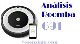 Análisis del Roomba 691 de iRobot – ¿ El Roomba Premium más Asequible ?