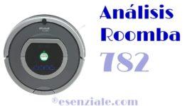 Análisis Completo del Roomba 782 de iRobot